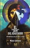 img - for El Ser del Educador (Spanish Edition) book / textbook / text book