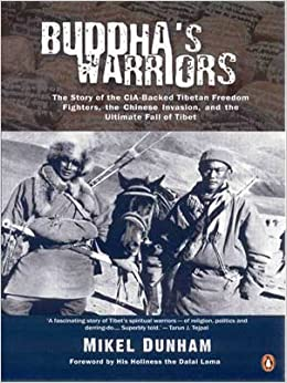 Book Buddha's Warriors: The Story of the CiA-Backed Tibetan Freedom Fighters, the Chinese invasion, and the Ultimate Fall of Tibet