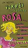 img - for Vorrei UN Vestito Rosa... : Anche SE La Mamma Dice Che Sembro UNA Car book / textbook / text book