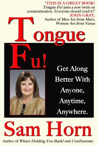 (Tongue Fu!®: Get Along Better With Anyone, Anytime, Anywhere)
