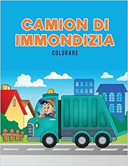 Camion Di Immondizia Colorare Italian Edition Coloring Pages