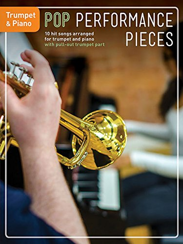Pop Performance Pieces: 10 Hit Songs For Trumpet And Piano