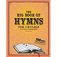 The Big Book of Hymns for Ukulele, Guitar & Keyboard