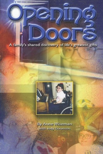 Opening Doors: A familys shared discovery of lifes greatest gifts Anne Wiseman