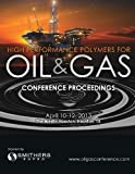 High Performance Polymers for Oil and Gas 2013 Conference Proceedings, , 1909030589