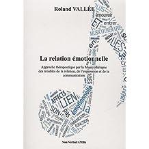La relation émotionnelle : Approche thérapeutique par la musicothérapie des troubles de la relation, de l'expression et de la communication