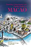 Gaming, Governance and Public Policy in Macao 9789888083299