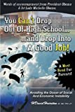 You Can't Drop Out of High School and Drop into a Job, H. David Hairston-Ridgley, 1452013209