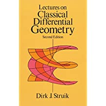 Lectures on Classical Differential Geometry: Second Edition