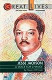Jesse Jackson: A Voice for Change (Great Lives (Fawcett))