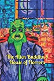 img - for The Alien Buddha's House of Horrors book / textbook / text book