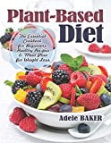 Plant-Based Diet: The Essential Cookbook for Beginners. Healthy Recipes & Meal Plan