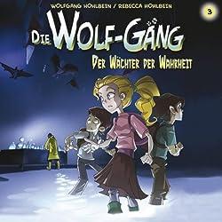 Der Wächter der Wahrheit (Die Wolf-Gäng 3)