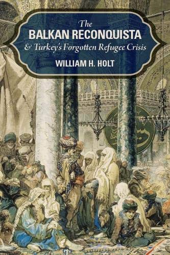 The Balkan Reconquista and Turkey's Forgotten Refugee Crisis