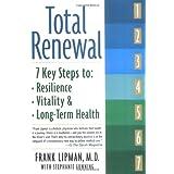 Total Renewal: 7 Key Steps to Resilience, Vitality & Long-Term Health