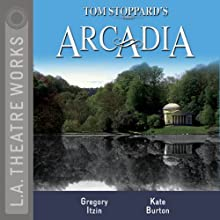 Arcadia Performance by Tom Stoppard Narrated by Kate Burton, Mark Capri, Jennifer Dundas, Gregory Itzin, Christopher Neame, Peter Paige, Douglas Weston