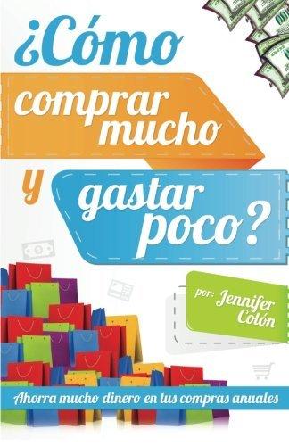 Download ¿Cómo comprar mucho y gastar poco?: Ahorra mucho dinero en tus compras anuales (Spanish Edition) pdf epub