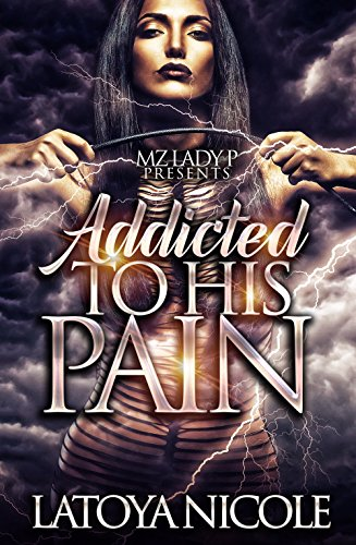 Addicted to His Pain: A Standalone Novel (Best Way To Make A Girl Horny)
