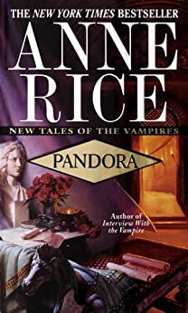 Pandora (New Tales of the Vampires Book 1) by [Rice, Anne]