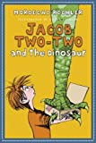 Jacob Two-Two and the Dinosaur, Mordecai Richler, 0887769268