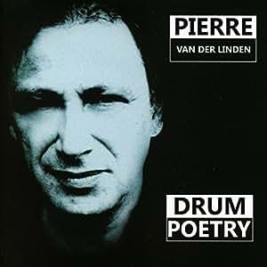 Drum Poetry /  Pierre Van Der Linden