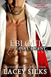 Éblouie par l'Argent: (Introduction a la série des cicatrices) (French Edition)