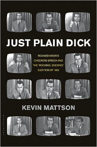 "Laden Sie kostenlose E-Books als PDF herunter Just Plain Dick: Richard Nixon's Checkers Speech and the ""Rocking, Socking"" Election of 1952 PDF RTF DJVU"