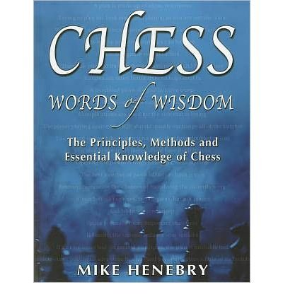 [ Chess Words of Wisdom: The Principles, Methods and Essential Knowledge of Chess[ CHESS WORDS OF WISDOM: THE PRINCIPLES, METHODS AND ESSENTIAL KNOWLEDGE OF CHESS ] By Henebry, Mike ( Author )Aug-25-2010 Paperback