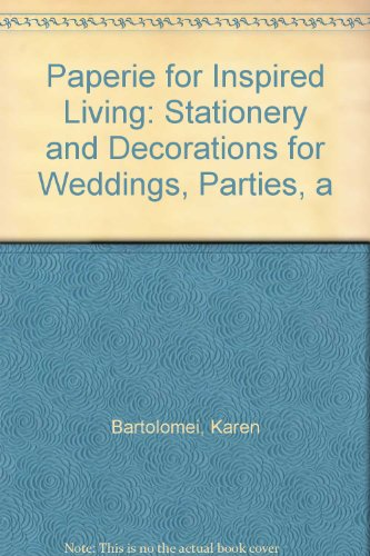 Paperie for Inspired Living: Stationery and Decorations for Weddings, Parties, a