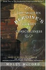 The Modern Heroine's Journey of Consciousness (The Awakening Consciousness Series) (Volume 2)