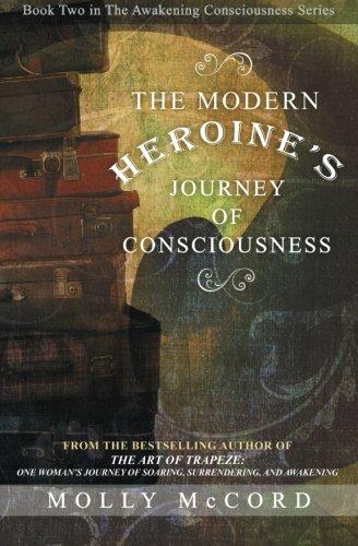 The Modern Heroine's Journey of Consciousness (The Awakening Consciousness Series) (Volume 2) ebook