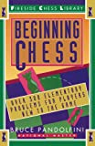 Beginning Chess: Over 300 Elementary Problems For Players New To The Game-Bruce Pandolfini