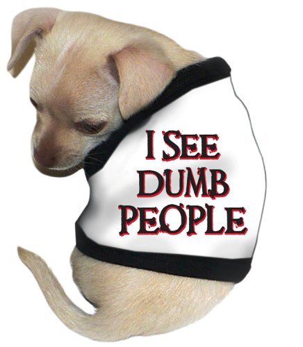 Pet Tease I See Dumb People Dog Tank, Extra Large, White, My Pet Supplies