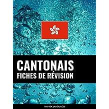 Fiches de révision en cantonais: 800 fiches de révision essentielles cantonais-français et français-cantonais (French Edition)