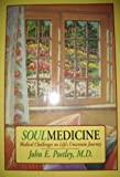 Soul Medicine: Medical Challenges on Life's Uncertain Journey