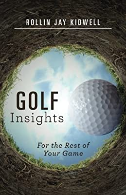 Golf Insights: For the Rest of Your Game