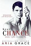 Best Chance: M/M Romance (More Than Friends Book 6)