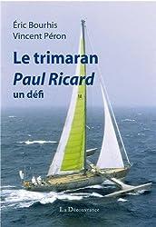 Le trimaran Paul Ricard, un défi