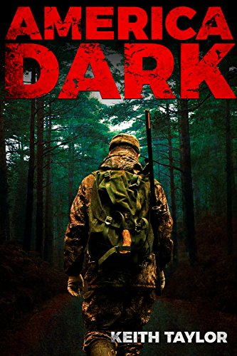 America Dark: Post-Apocalyptic EMP Survival Fiction (Willow Falls Book 1) by [Taylor, Keith]