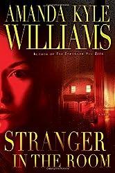 Stranger in the Room: A Novel (Keye Street) by Williams, Amanda Kyle (2012) Hardcover