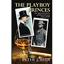 Playboy Princes: The Apprentice Years of Edward VII and VIII