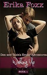 Waking Up (Dex and Tasia's Erotic Adventures Book 1)