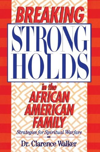 Books : Breaking Strongholds in the African-American Family by Clarence Walker (1996-02-05)