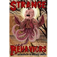Strange Behaviors: An Anthology of Absolute Luridity