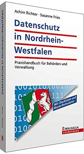 Datenschutz in Nordrhein-Westfalen: Praxishandbuch für Behörden und Verwaltung. Mit Checklisten und Musterformularen