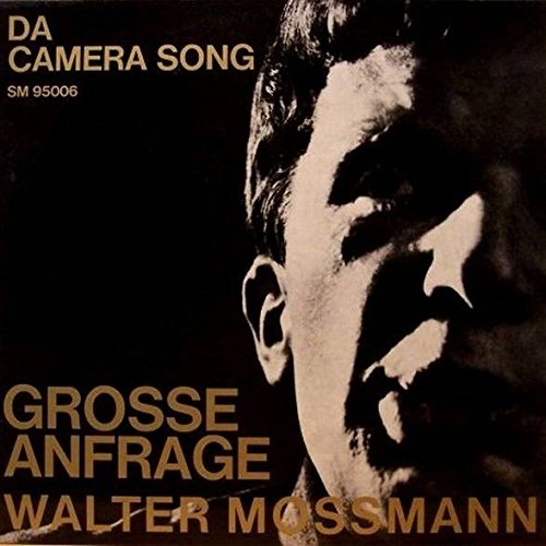Walter Mossmann - Grosse Anfrage - Da Camera Song - SM 95006