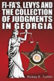 Fi-Fa's Levys and the Collection of Judgments in Georgia, Rickey E. Tumlin, 1425911773