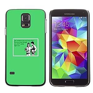 Qstar Arte & diseño plástico duro Fundas Cover Cubre Hard Case Cover para SAMSUNG Galaxy S5 V / i9600 / SM-G900F / SM-G900M / SM-G900A / SM-G900T / SM-G900W8 ( Joke Funny Quote Love Nude Naked Relationship)