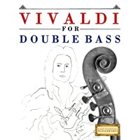 Vivaldi for Double Bass: 10 Easy Themes for Double Bass Beginner Book