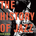 The History of Jazz, Second Edition Hörbuch von Ted Gioia Gesprochen von: Bob Souer